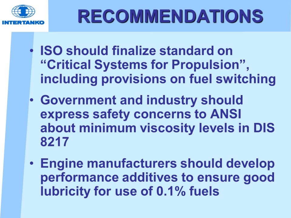 RECOMMENDATIONSISO should finalize standard on Critical Systems for Propulsion , including provisions on fuel switching.