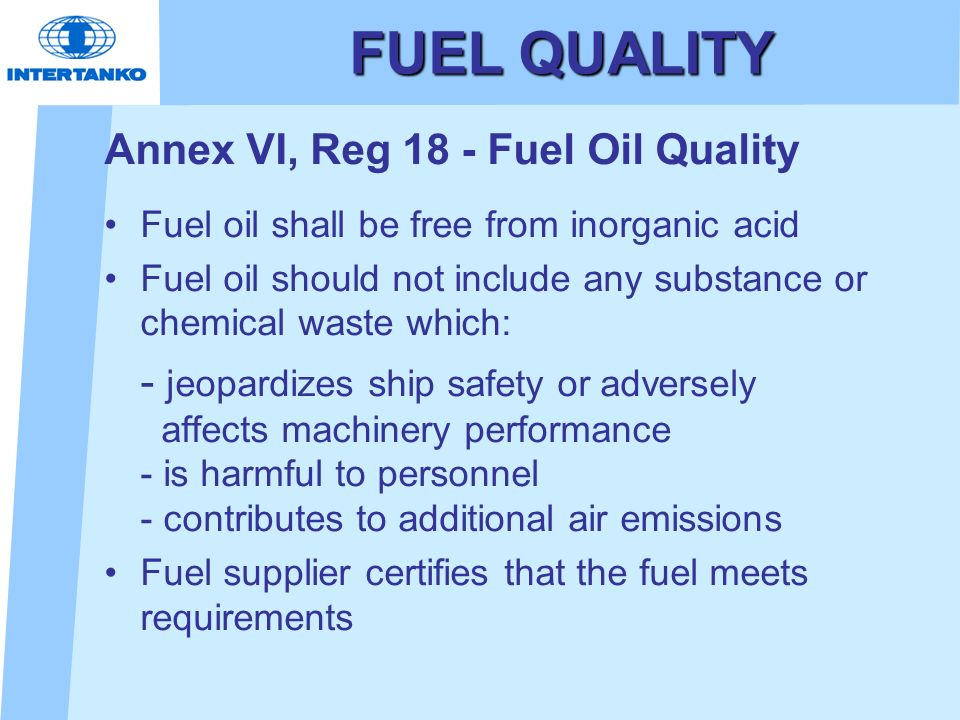 FUEL QUALITY Annex VI, Reg 18 - Fuel Oil Quality