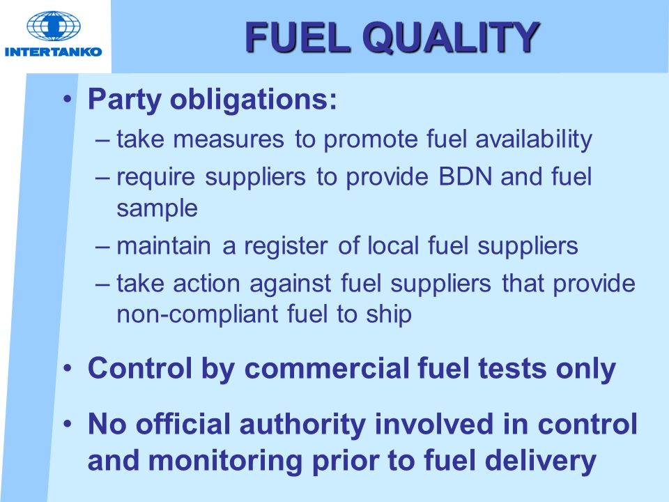 FUEL QUALITY Party obligations: Control by commercial fuel tests only