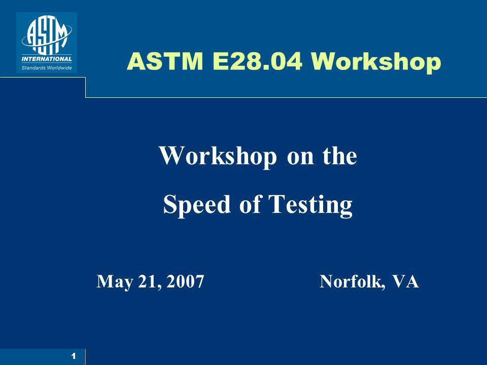 Workshop on the Speed of Testing May 21, 2007 Norfolk, VA