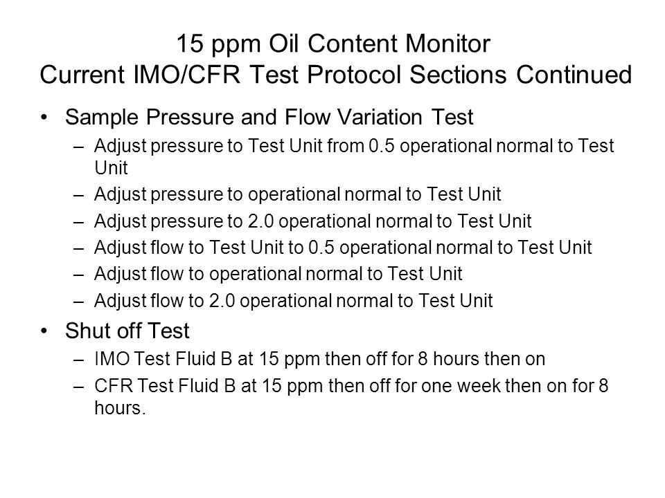 15 ppm Oil Content Monitor Current IMO/CFR Test Protocol Sections Continued
