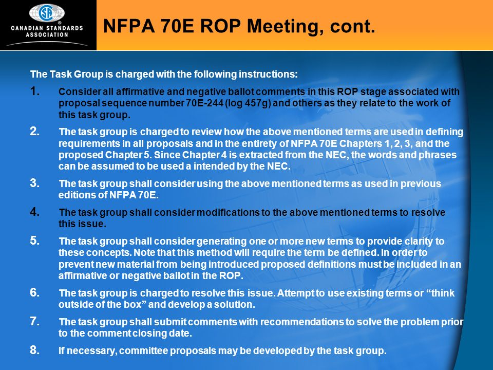 NFPA 70E ROP Meeting, cont. The Task Group is charged with the following instructions: