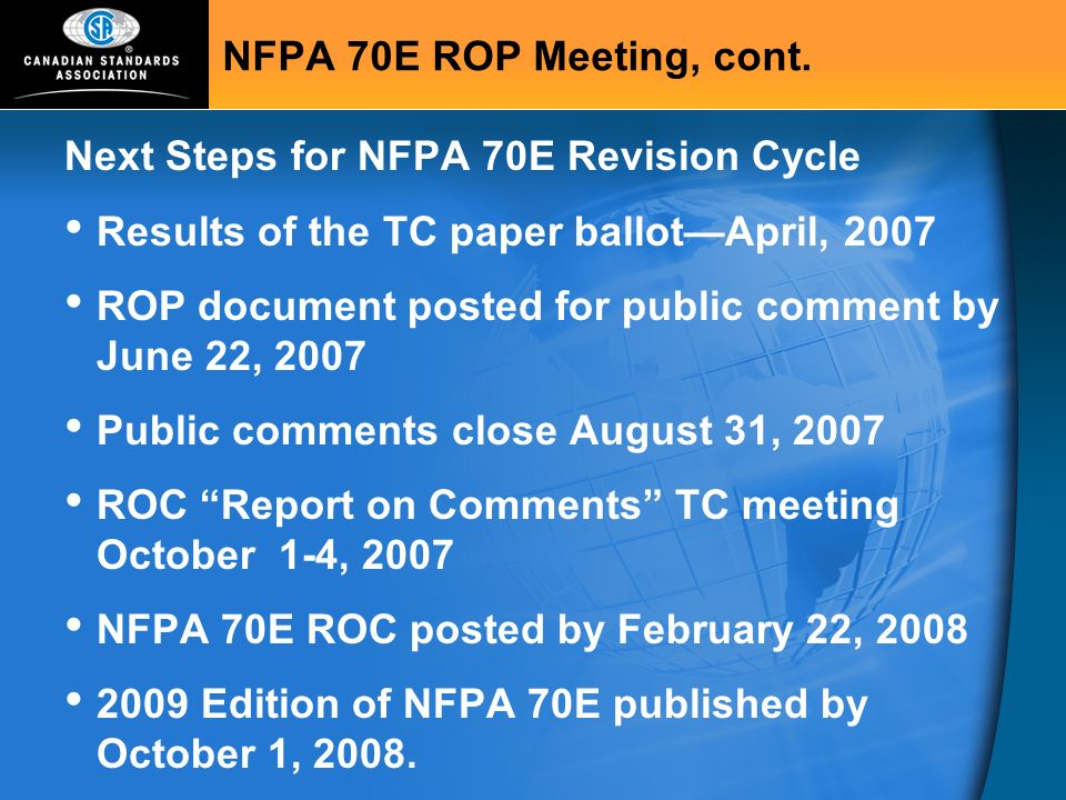 NFPA 70E ROP Meeting, cont. Next Steps for NFPA 70E Revision Cycle. Results of the TC paper ballot—April, 2007.