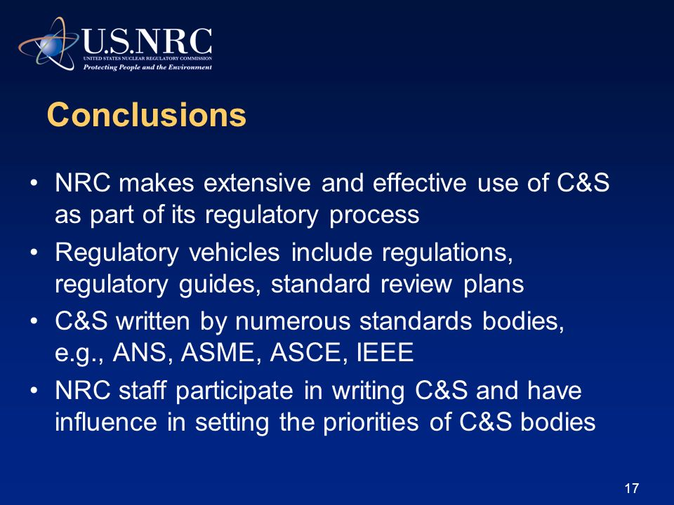 Conclusions NRC makes extensive and effective use of C&S as part of its regulatory process.