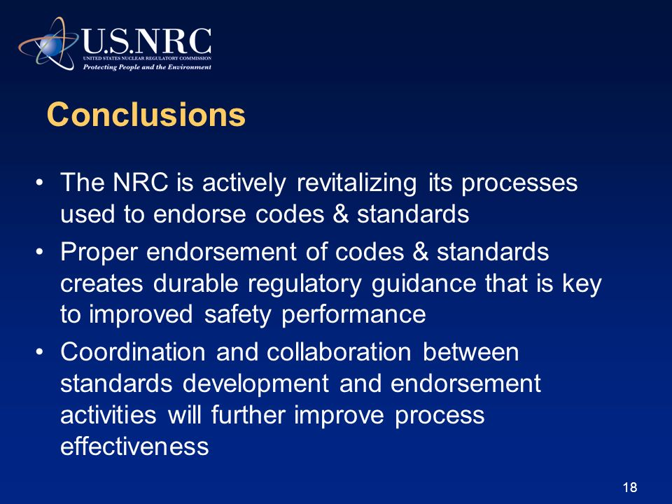 Conclusions The NRC is actively revitalizing its processes used to endorse codes & standards.