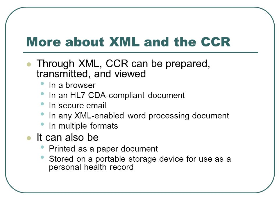 More about XML and the CCR