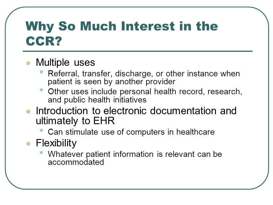 Why So Much Interest in the CCR