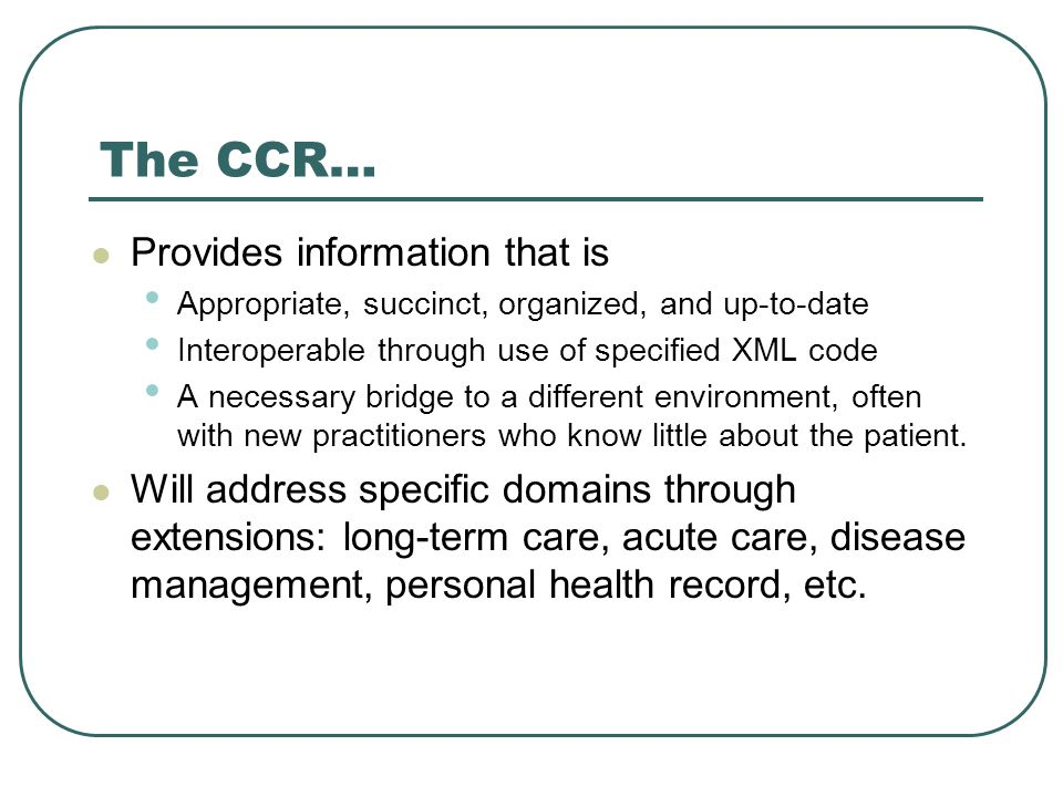 The CCR… Provides information that is