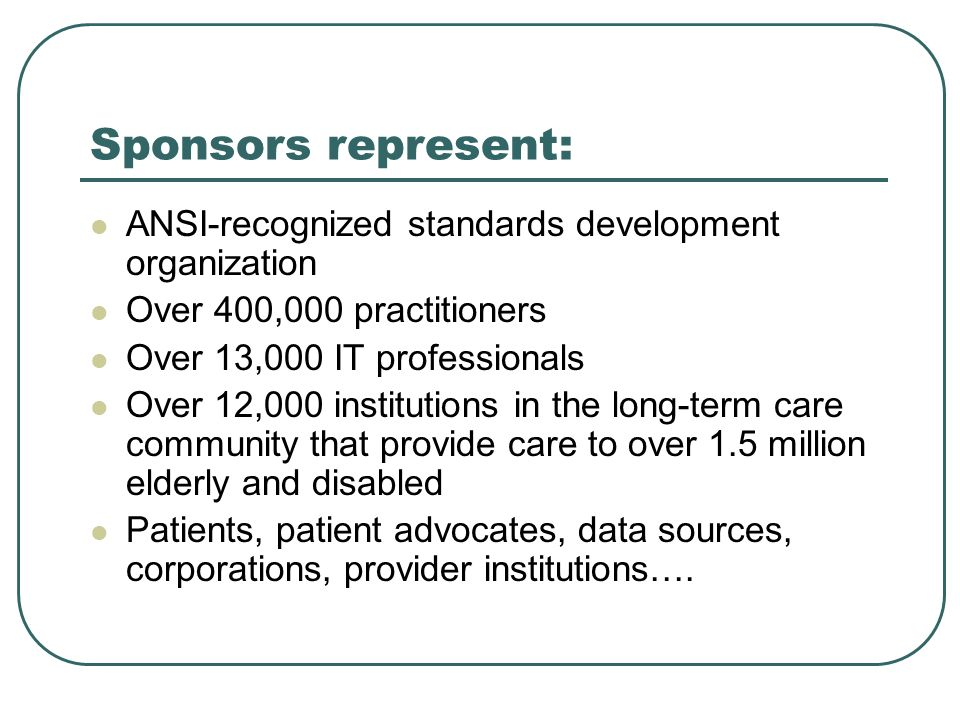 Sponsors represent: ANSI-recognized standards development organization