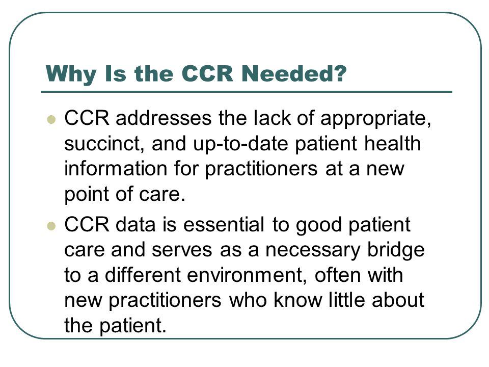 Why Is the CCR Needed