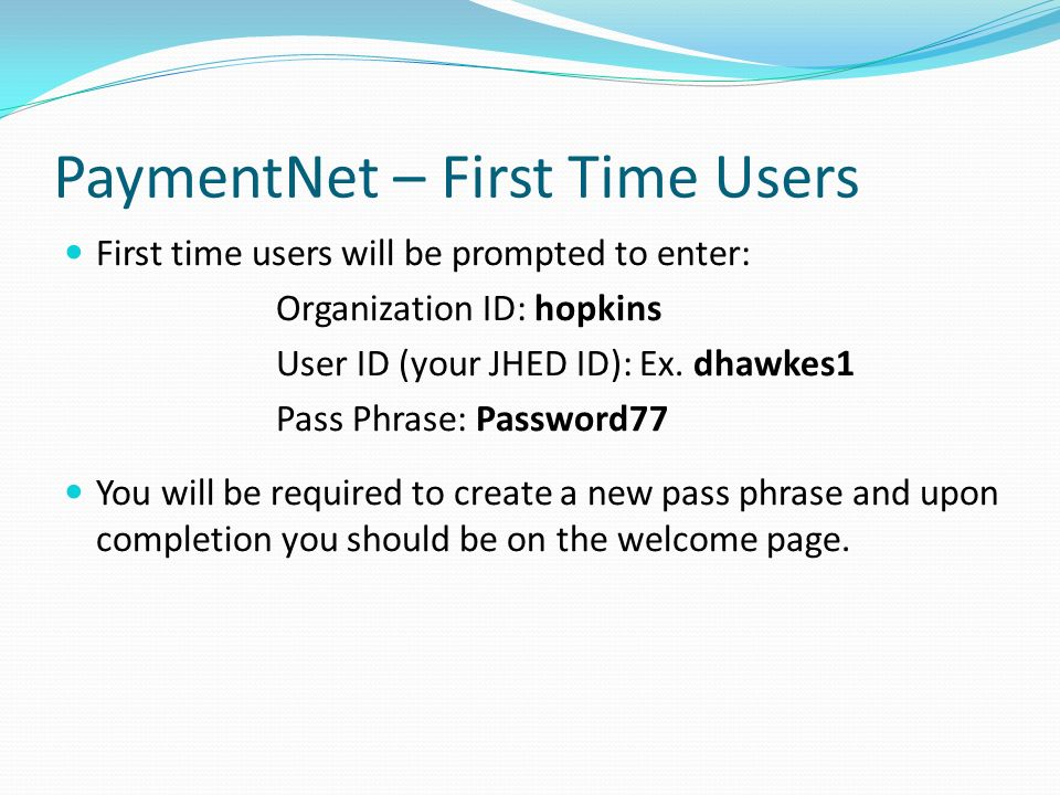 PaymentNet – First Time Users