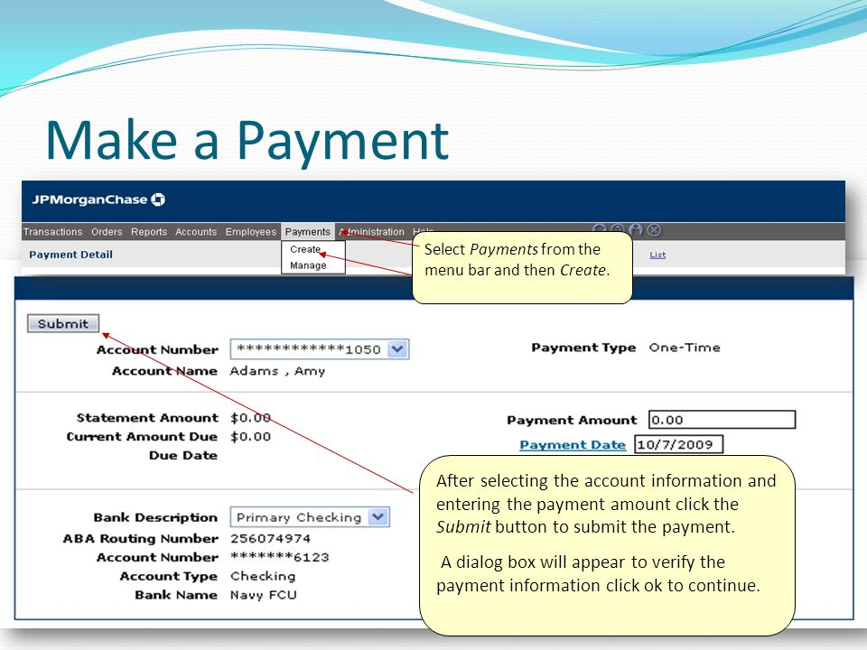 Make a Payment Select Payments from the menu bar and then Create.