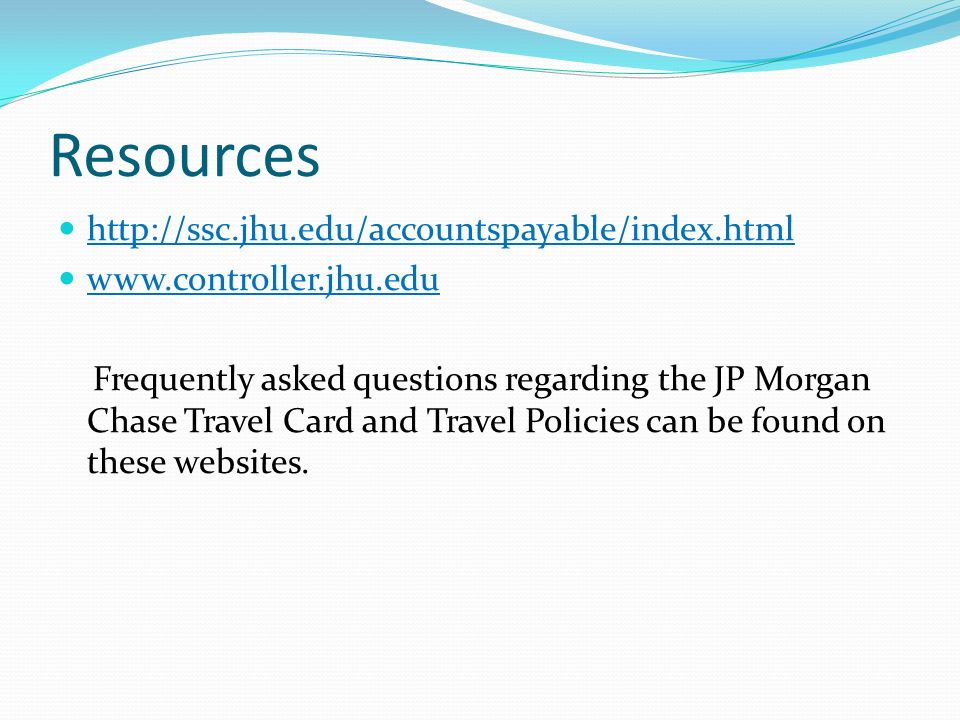 Resources http://ssc.jhu.edu/accountspayable/index.html
