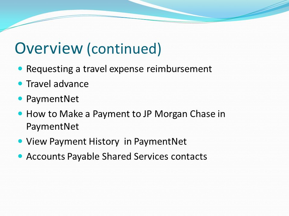 Overview (continued) Requesting a travel expense reimbursement