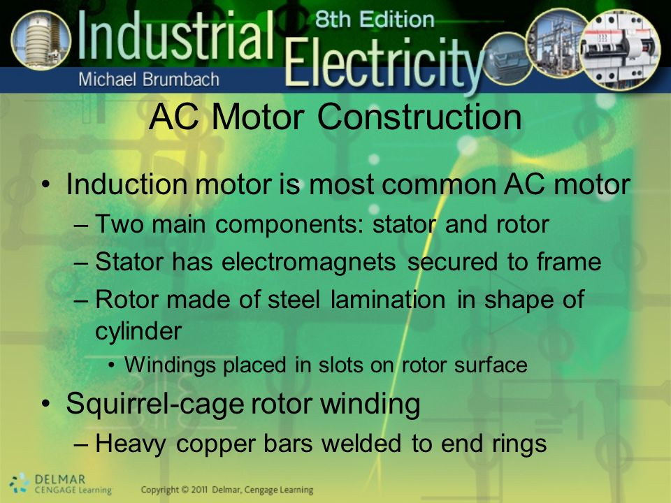 AC Motor Construction Induction motor is most common AC motor
