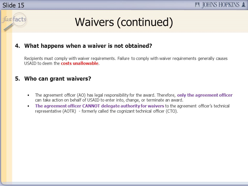 Waivers (continued) What happens when a waiver is not obtained
