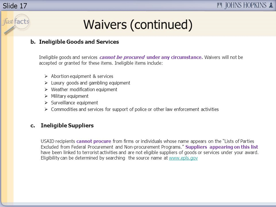 Waivers (continued) Ineligible Goods and Services