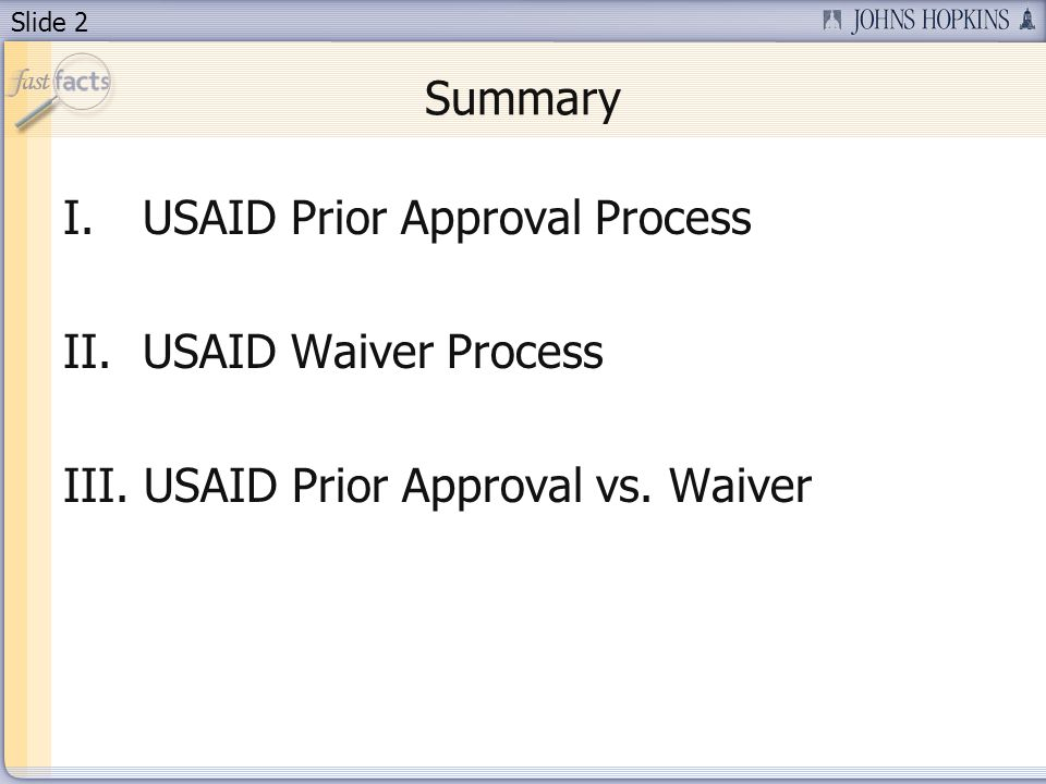 Summary USAID Prior Approval Process USAID Waiver Process USAID Prior Approval vs. Waiver