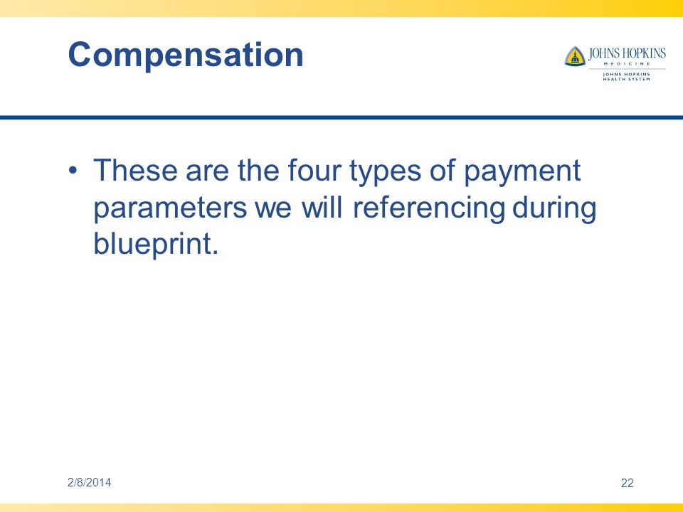 Compensation These are the four types of payment parameters we will referencing during blueprint.