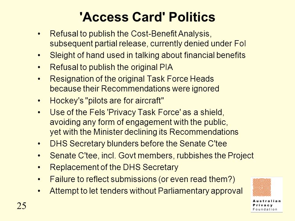 Access Card Politics Refusal to publish the Cost-Benefit Analysis, subsequent partial release, currently denied under FoI.