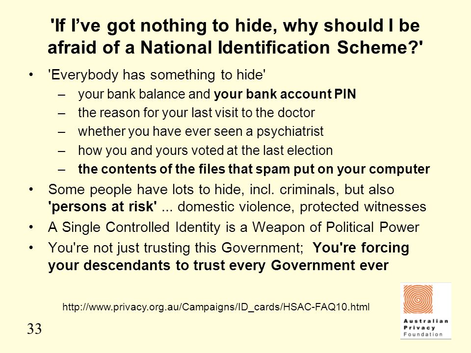 If I've got nothing to hide, why should I be afraid of a National Identification Scheme