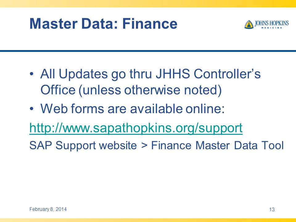 Master Data: Finance All Updates go thru JHHS Controller's Office (unless otherwise noted) Web forms are available online: