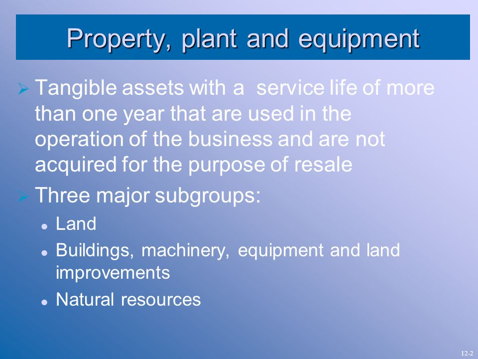 depreciation of property plant and equipment This article the accounting treatment of property, plant and equipment will be of interest to  the depreciation charges and any losses relating to them.