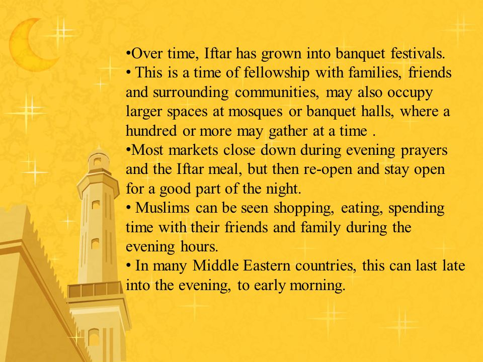 Over time, Iftar has grown into banquet festivals.