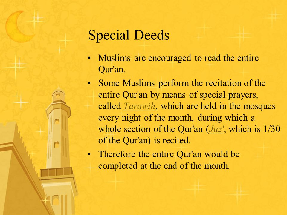Special Deeds Muslims are encouraged to read the entire Qur an.