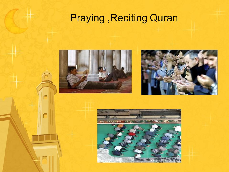 Praying ,Reciting Quran