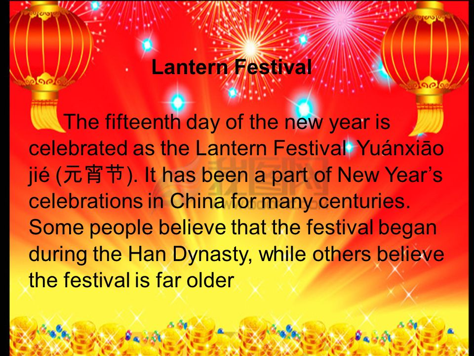 Lantern Festival The fifteenth day of the new year is.