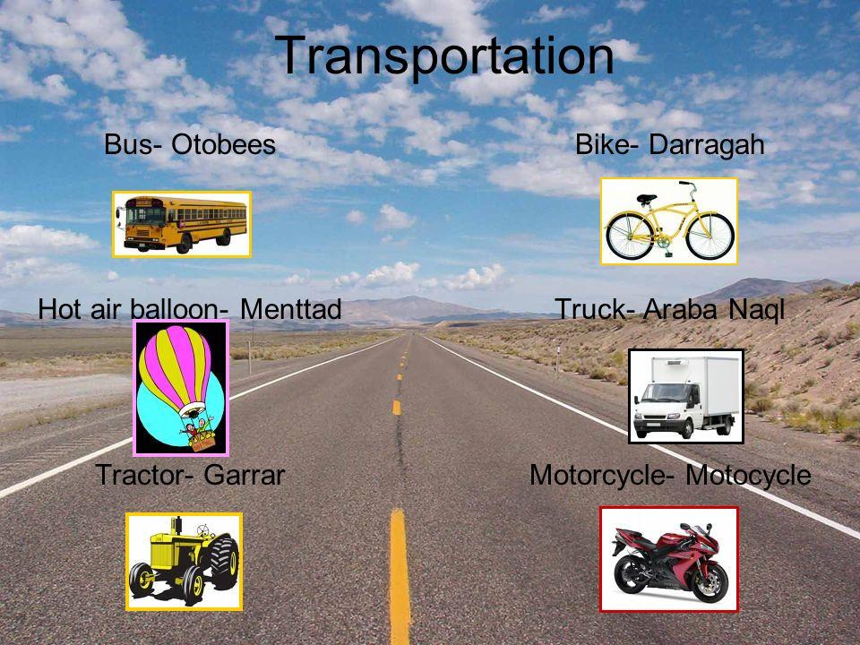 Transportation Bus- Otobees Hot air balloon- Menttad Tractor- Garrar