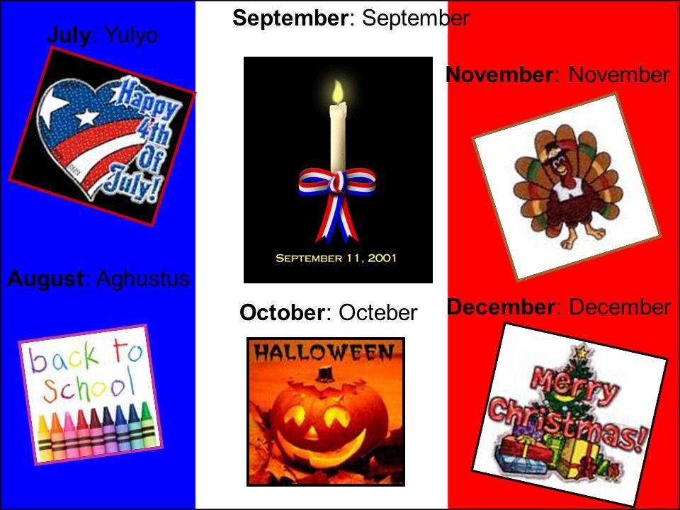 September: September July: Yulyo. November: November.