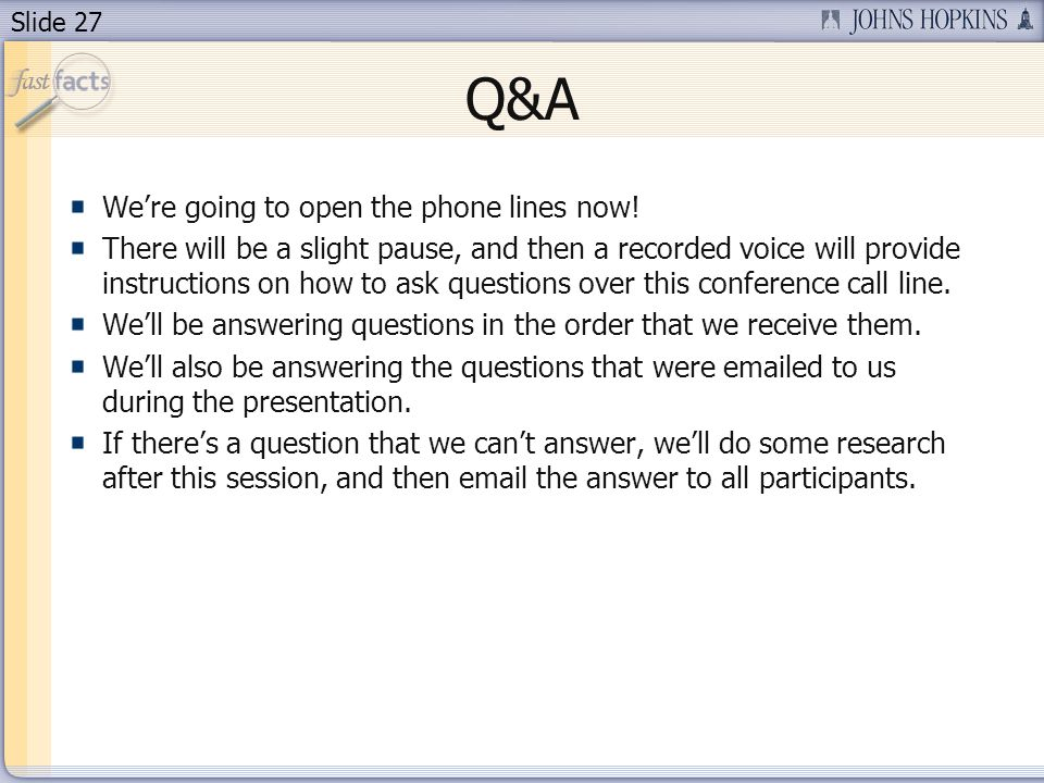 Q&A We're going to open the phone lines now!