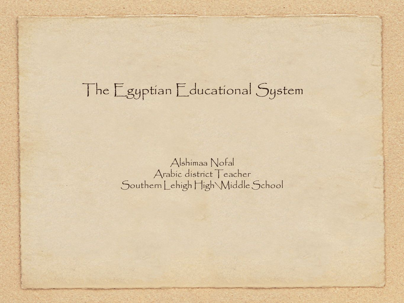 the egyptian educational system Current educational philosophy in egypt is the product of three cultural heritages: british, secular (westernized) egyptian, and islamic (traditional) egyptian.