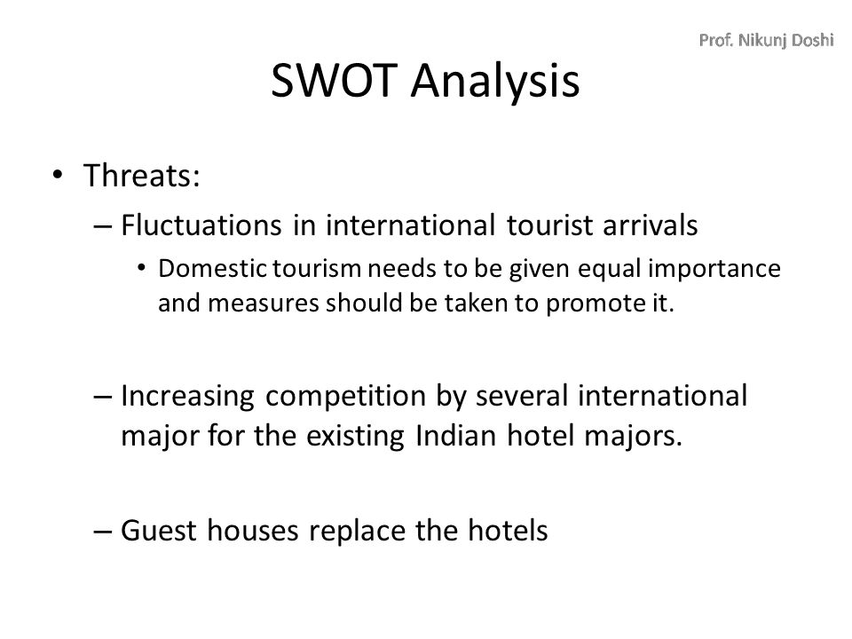 swot and pest anaylsis for taj group of hotels Pestle analysis of taj hotel pest analysis political/legal due to the possible  impacts  pestle analysis and swot analysis - free download as word doc (doc),  pdf file.