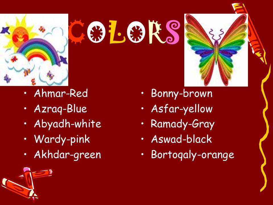 COLORS Ahmar-Red Azraq-Blue Abyadh-white Wardy-pink Akhdar-green