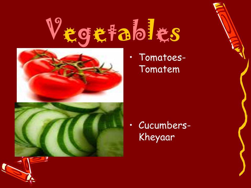Vegetables Tomatoes-Tomatem Cucumbers-Kheyaar