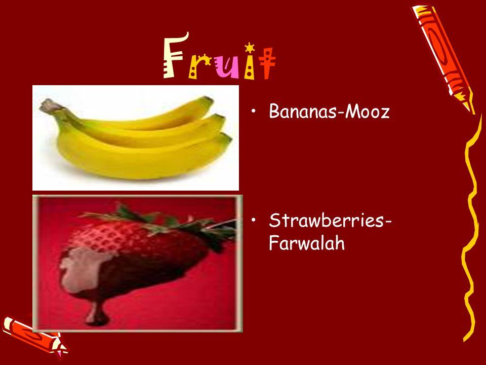 Fruit Bananas-Mooz Strawberries-Farwalah