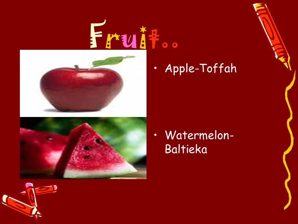 Fruit.. Apple-Toffah Watermelon-Baltieka