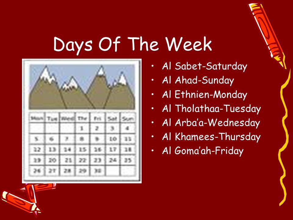 Days Of The Week Al Sabet-Saturday Al Ahad-Sunday Al Ethnien-Monday