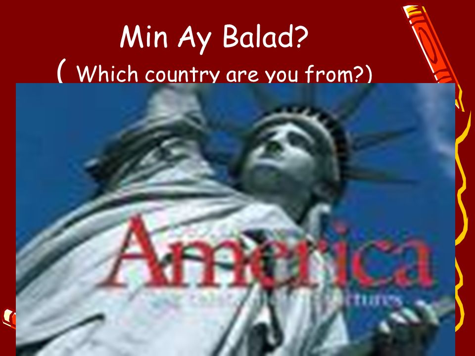 Min Ay Balad ( Which country are you from )
