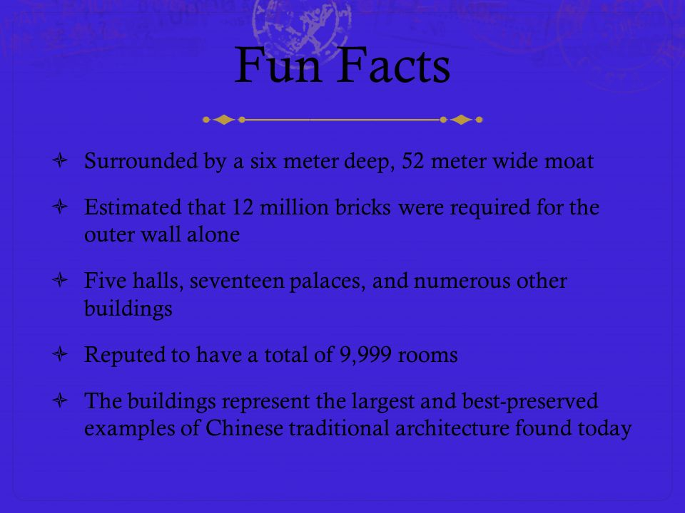 Fun Facts Surrounded by a six meter deep, 52 meter wide moat