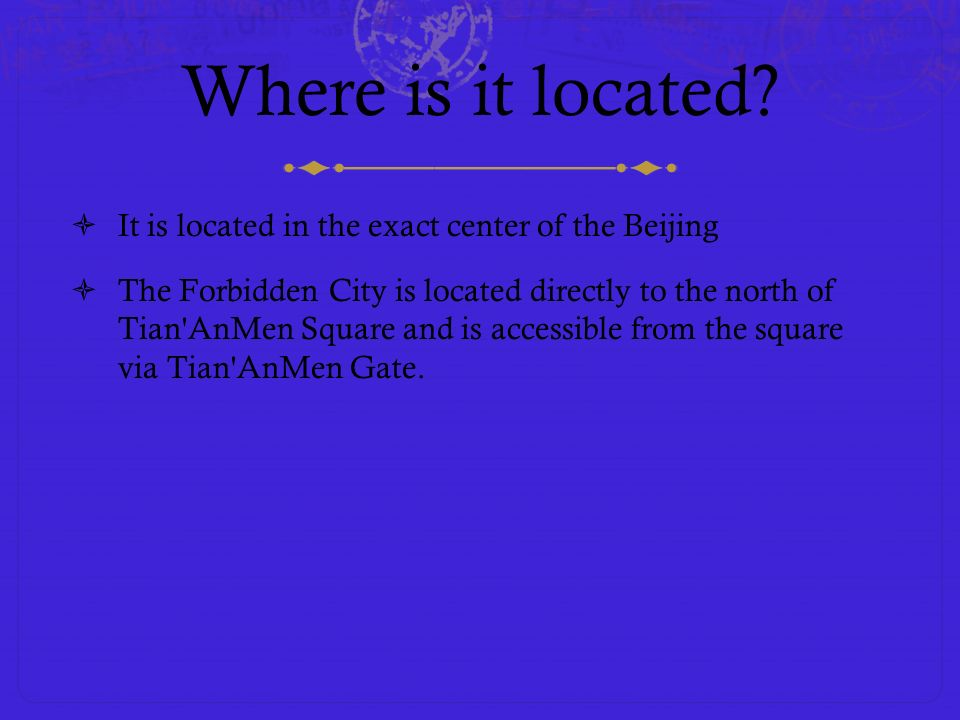 Where is it located It is located in the exact center of the Beijing