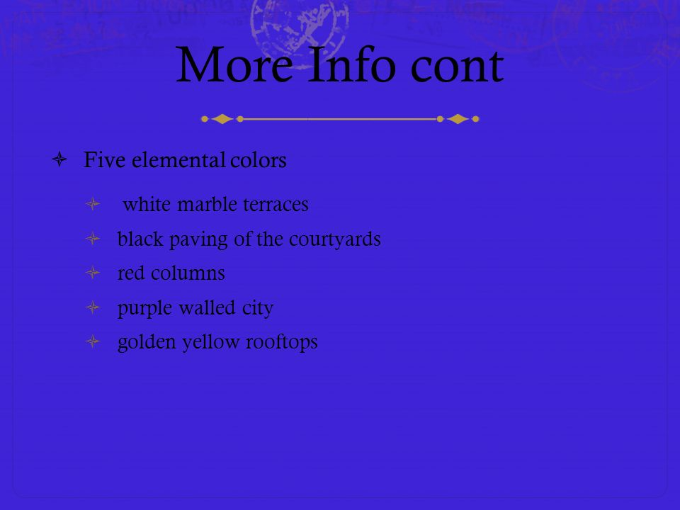 More Info cont Five elemental colors white marble terraces