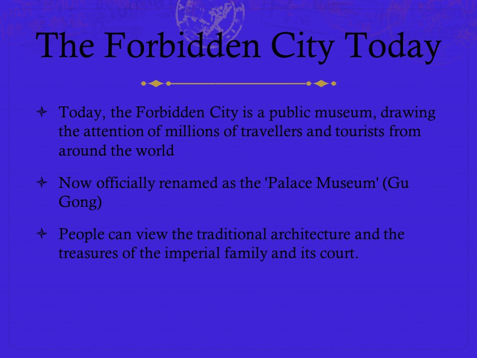 The Forbidden City Today