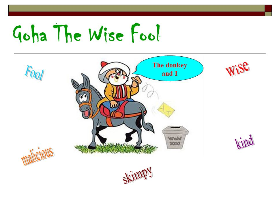Goha The Wise Fool The donkey and I wise Fool kind malicious skimpy