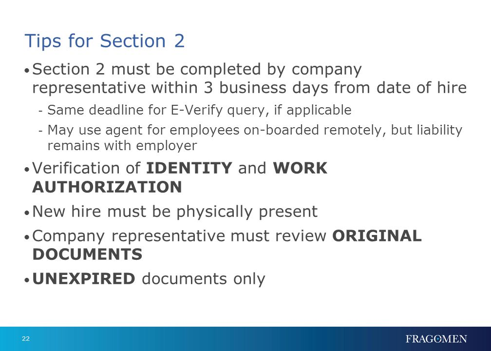 Tips for Section 2 Section 2 must be completed by company representative within 3 business days from date of hire.