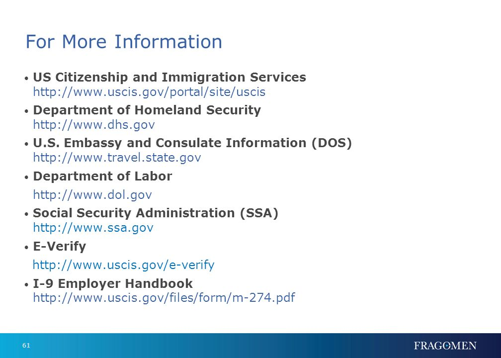 For More Information US Citizenship and Immigration Services http://www.uscis.gov/portal/site/uscis.
