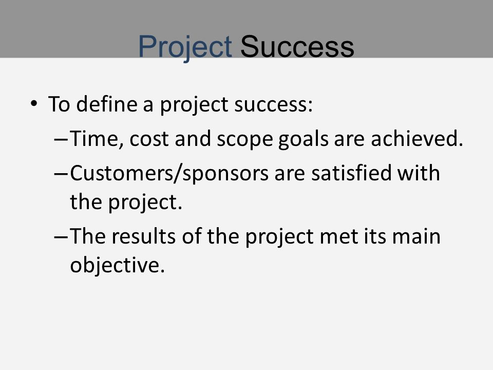 project management defining success Recently published articles from international journal of project management  linking entrepreneurial orientation to project success february 2018.